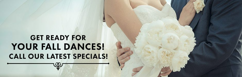 Get ready for your fall dances! Call our latest specials!